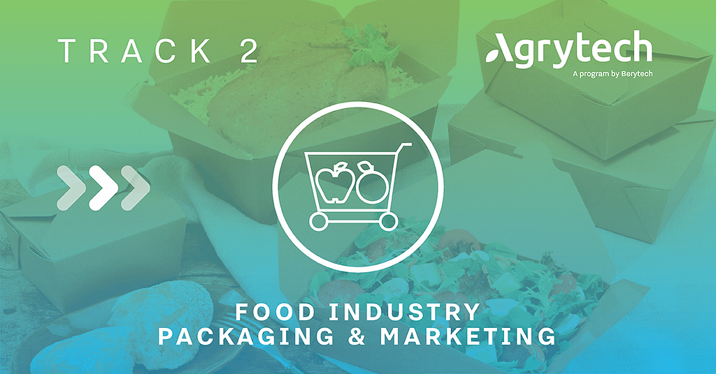 Track 2 - Food Industry - Packaging & Marketing Agrytech batch 4