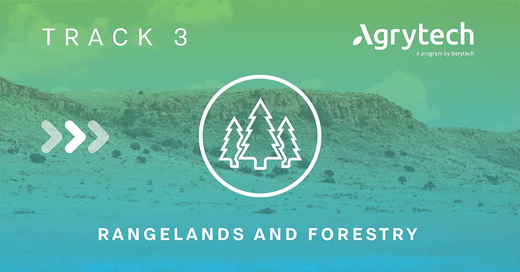 Track 3 - Range Land & Forestry Agrytech